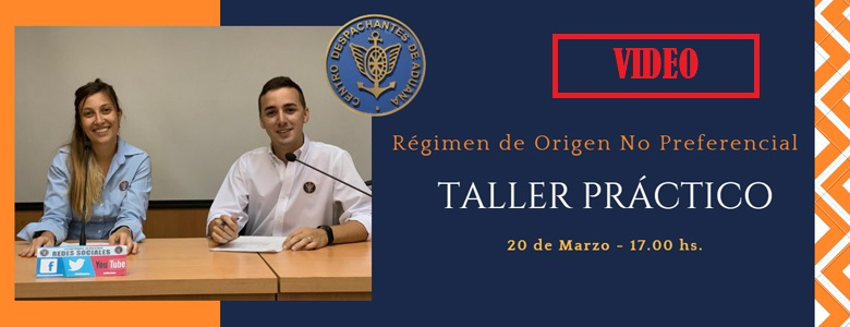 Video del Taller Práctico - Régimen de Origen No Preferencia