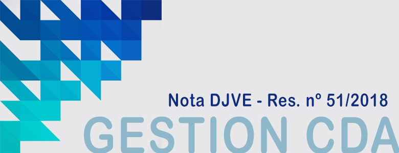 GESTION CDA: DJVE -  Resolución Nº 51/2018