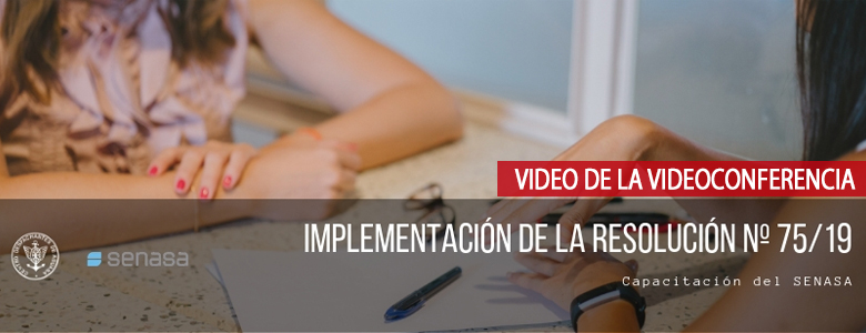 Video de la Capacitación sobre la Implementación de la Resolución Nº 75/19 del SENASA