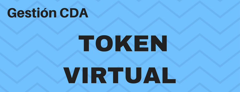 Gestión CDA: Token Virtual
