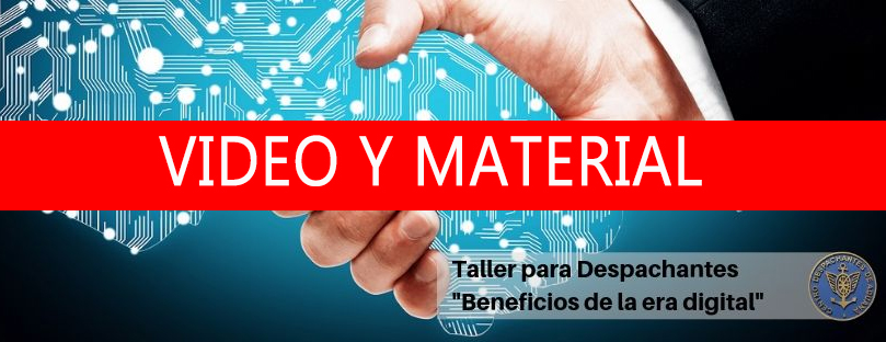 Video y material: Taller para Despachantes: Beneficios de la era digital